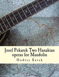 Josef Pekarek Two Hanakian Operas for Mandolin