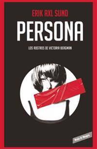 Persona (Los Rostros de Victoria Bergman 1)