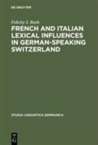 French and Italian Lexical Influences in German-speaking Switzerland