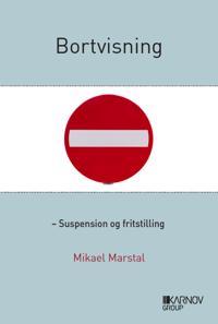 Bortvisning - suspension og fritstilling