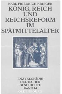 Konig, Reich und Reichsreform im Spatmittelalter