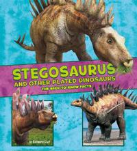 Stegosaurus and other plated dinosaurs - the need-to-know facts