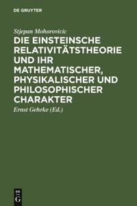 Die Einsteinsche Relativitatstheorie und ihr mathematischer, physikalischer und philosophischer Charakter