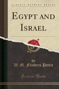 Egypt and Israel (Classic Reprint)
