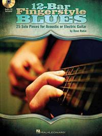 12-Bar Fingerstyle Blues: 25 Solo Pieces for Acoustic or Electric Guitar [With CD (Audio)]