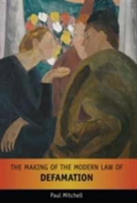 Making of the Modern Law of Defamation