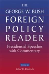 George W. Bush Foreign Policy Reader: Presidential Speeches with Commentary