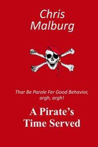 A Pirate's Time Served: Thar Be Parole for Good Behavior, Argh, Argh!