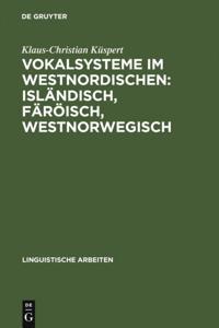 Vokalsysteme im Westnordischen: Islandisch, Faroisch, Westnorwegisch