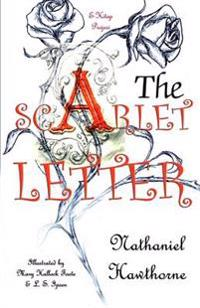 The Scarlet Letter: [Illustrated Edition]