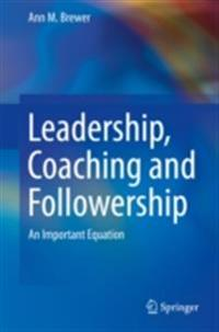 Leadership, Coaching and Followership