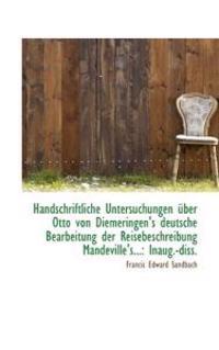 Handschriftliche Untersuchungen Ber Otto Von Diemeringen's Deutsche Bearbeitung Der Reisebeschreibu