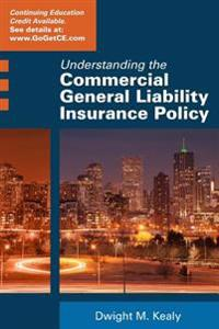 Understanding the Commercial General Liability Policy