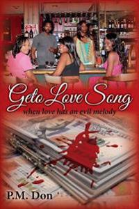 The Geto Love Song: When Love Has an Evil Melody