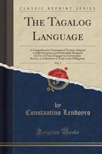 The Tagalog Language, Vol. 1