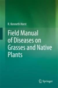Field Manual of Diseases on Grasses and Native Plants