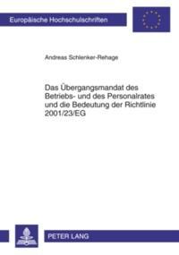 Das Uebergangsmandat des Betriebs- und des Personalrates und die Bedeutung der Richtlinie 2001/23/EG