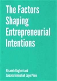 Factors Shaping Entrepreneurial Intentions