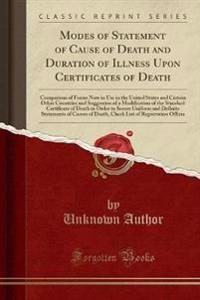 Modes of Statement of Cause of Death and Duration of Illness Upon Certificates of Death