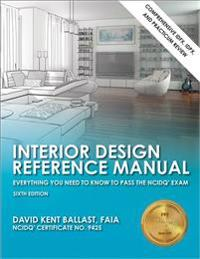 Interior Design Reference Manual: Everything You Need to Know to Pass the NCIDQ Exam
