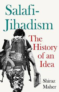 Salafi-jihadism - the history of an idea