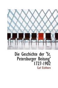 Die Geschichte Der 'St. Petersburger Beitung' 1727-1902