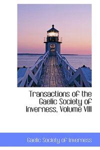 Transactions of the Gaelic Society of Inverness, Volume VIII