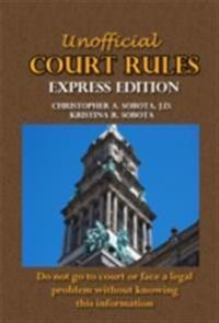 Unofficial Court Rules Express Edition
