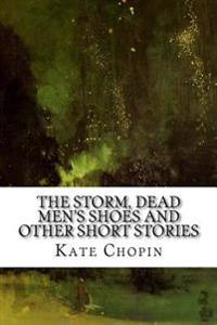 The Storm, Dead Men's Shoes and Other Short Stories