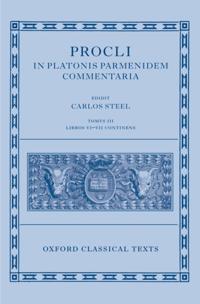 Procli In Platonis Parmenidem Commentaria III Libros VI - VII et Indices Continens