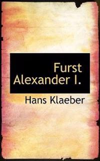 Furst Alexander I.