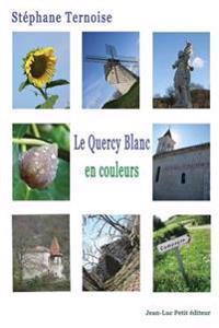 Le Quercy Blanc, En Couleurs