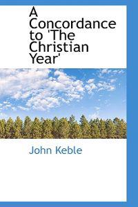 A Concordance to 'The Christian Year'