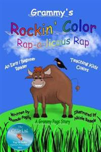 Grammy's Rockin' Color Rap-A-Licious Rap: Teaching Kids Colors