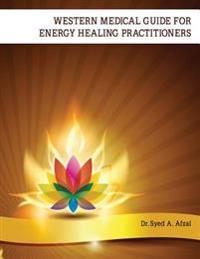 Western Medical Guide for Energy Healing Practitioners