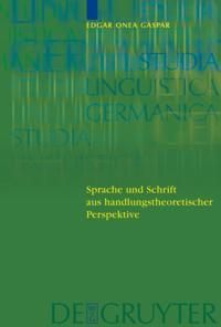 Sprache und Schrift aus handlungstheoretischer Perspektive