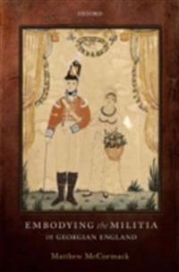Embodying the Militia in Georgian England