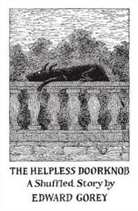 The Helpless Doorknob a Shuffled Story by Edward Gorey  Aa916