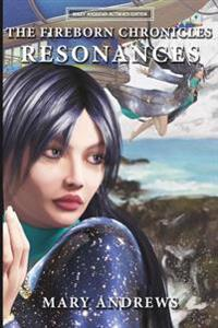 The Fireborn Chronicles: Resonances: The Fireborn Chronicles: Resonances