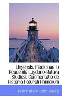 Lingensis, Medicinae in Academia Lugduno-Batava Studiosi, Commentatio de Historia Naturali Animalium