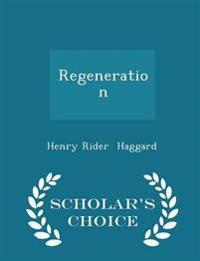 Regeneration - Scholar's Choice Edition