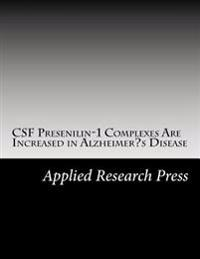 CSF Presenilin-1 Complexes Are Increased in Alzheimer's Disease