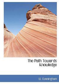 The Path Towards Knowledge