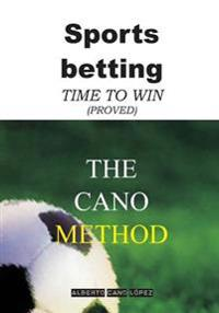 Sports Betting. the Cano Method: Time to Win (Proved)