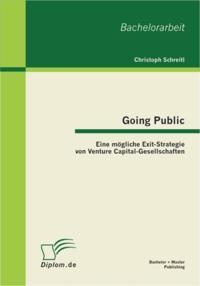 Going Public: Eine mogliche Exit-Strategie von Venture Capital-Gesellschaften