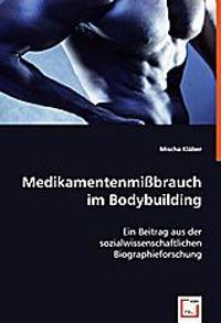 Medikamentenmißbrauch im Bodybuilding