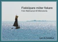 Fiskköpare möter fiskare : från Rådmansö till Mönsterås