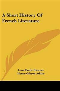 A Short History of French Literature