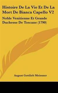 Histoire De La Vie Et De La Mort De Bianca Capello