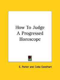 How to Judge a Progressed Horoscope